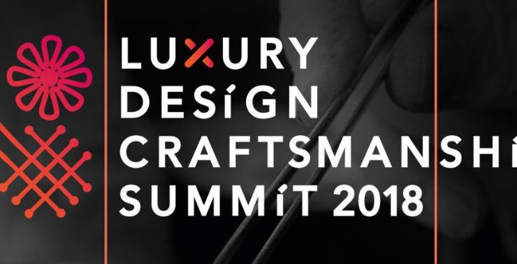craftsmanship summit The Highlights Of The Luxury Design & Craftsmanship Summit 2018 All You Need To Know About The Luxury Design Craftsmanship Summit 2018 01 850x379 740x379