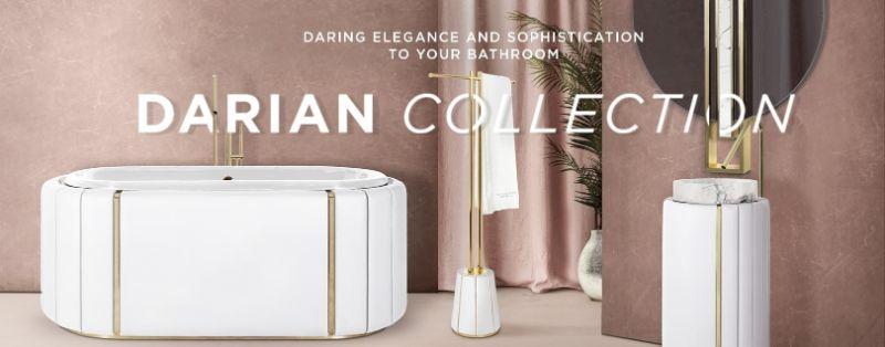 Darian Collection - Daring Elegance and Sophistication to Your Bathroom Design Bathroom Design Darian Collection - Daring Elegance to Your Bathroom Design Darian Collection Daring Elegance and Sophistication to Your Bathroom Design 5